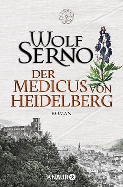 Der Medicus von Heidelberg von Serno,  Wolf