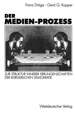 Der Medien-Prozeß von Dröge,  Franz, Kopper,  Gerd G.