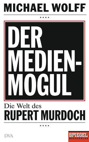 Der Medienmogul von Mueller,  Michael, Wolff,  Michael