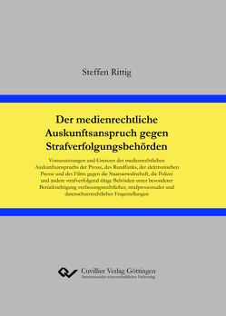 Der medienrechtliche Auskunftsanspruch gegen Strafverfolgungsbehörden von Rittig,  Steffen