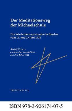 Der Meditationsweg der Michaelschule von Steiner,  Rudolf