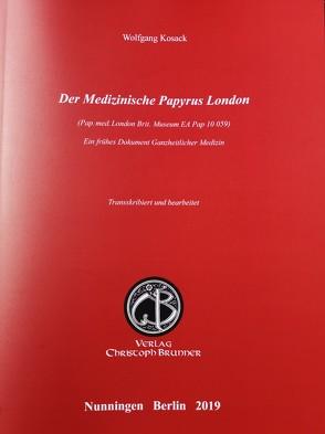 Der Medizinische Papyrus London von Kosack,  Wolfgang