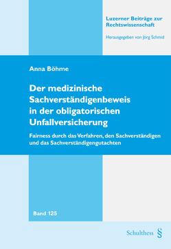 Der medizinische Sachverständigenbeweis in der obligatorischen Unfallversicherung von Böhme,  Anna