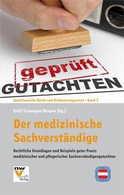 Der medizinische Sachverständige von Kröll,  Wolfgang, Neuper,  Oliver, Schweppe,  Peter