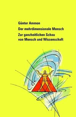 Der mehrdimensionale Mensch von Ammon,  Günter