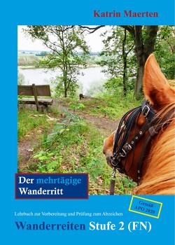 Der mehrtägige Wanderritt von Maerten,  Katrin