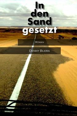 Der Mehrteiler um Kais fatale Entscheidung, die ihn und seine Familie… / In den Sand gesetzt von Buera,  Denny