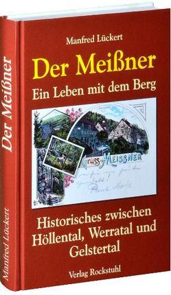 Der Meißner von Lückert,  Manfred, Rockstuhl,  Harald