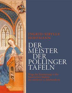 Der Meister der Pollinger Tafeln von Hoffmann,  Ingrid S