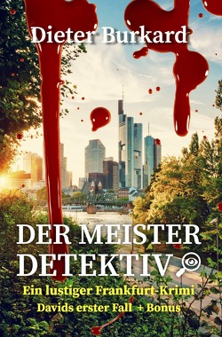 Der Meister-Detektiv / Der Meister-Detektiv: Ein lustiger Frankfurt-Krimi von Burkard,  Dieter