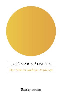Der Meister und das Mädchen von Álvarez,  José María