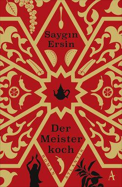 Der Meisterkoch von Ersin,  Saygin, Neuner,  Johannes