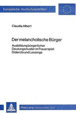 Der melancholische Bürger von Albert,  Claudia