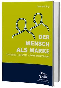 Der Mensch als Marke von Anders,  Thomas, Geldmacher,  Elmut, Herbst,  Dieter, Nessmann,  Karl, Olson,  Peter