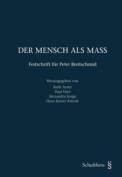 DER MENSCH ALS MASS von Arnet,  Ruth, Eitel,  Paul, Jungo,  Alexandra, Künzle,  Hans Rainer