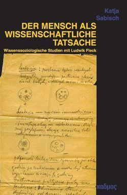 Der Mensch als wissenschaftliche Tatsache von Sabisch,  Katja
