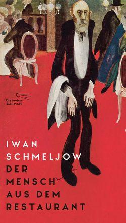Der Mensch aus dem Restaurant von Schmeljow,  Iwan, Schriek,  Wolfgang, Schwarz,  Georg