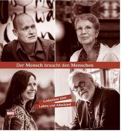 Der Mensch braucht den Menschen von Frischmuth,  Barbara, Fritsch,  Valerie, Geiger,  Arno, Kerschbaumer,  Carina, Roth,  Gerhard, Streeruwitz,  Marlene, Winkler,  Josef