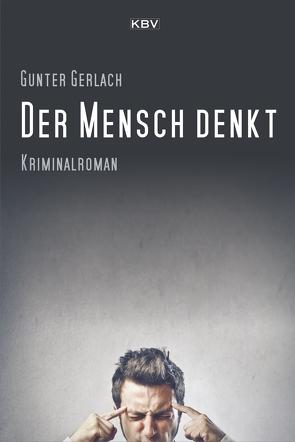 Der Mensch denkt von Gerlach,  Gunter
