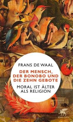 Der Mensch, der Bonobo und die Zehn Gebote von de Waal,  Frans, Hornung,  Catherine