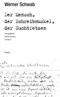 Der Mensch, der Schreibmuskel, der Suchtfetzen von Diederichsen,  Diedrich, Kramberger,  Lizzi, Orthofer,  Ingeborg, Schwab,  Werner