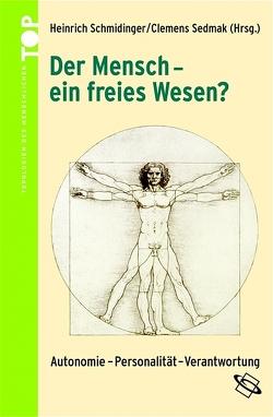 Der Mensch – ein freies Wesen? von Heinrich,  Schmidinger, Sedmak,  Clemens