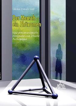 Der Mensch – ein Phänomen von Wulf,  Claudia Mariéle