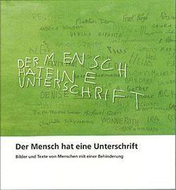 Der Mensch hat eine Unterschrift von Grimm,  Rüdiger, Volbehr,  Hartwig