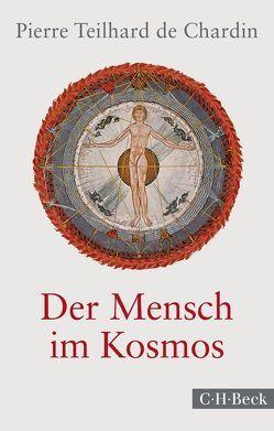 Der Mensch im Kosmos von Marbach,  Othon, Schiwy,  Günther, Teilhard de Chardin,  Pierre