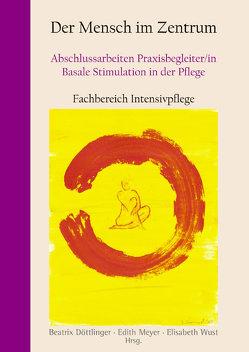 Der Mensch im Zentrum von Döttlinger,  Beatrix, Meyer,  Edith, Wust,  Elisabeth