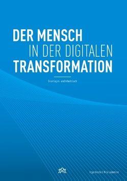 Der Mensch in der digitalen Transformation von Knoche,  Inga, Lüdemann,  Nico