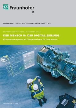 Der Mensch in der Digitalisierung. von Jussli,  Alexandra, Schmitt-Rüth,  Stephanie
