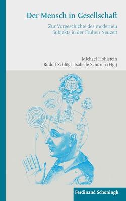 Der Mensch in Gesellschaft von Hohlstein,  Michael, Schlögl,  Rudolf, Schürch,  Isabelle