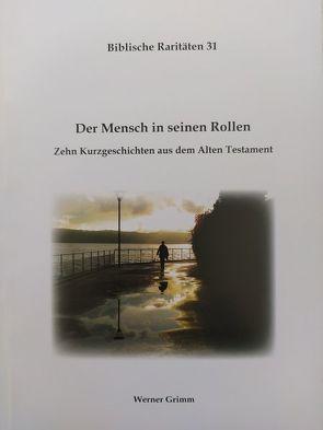 Der Mensch in seinen Rollen von Grimm,  Werner
