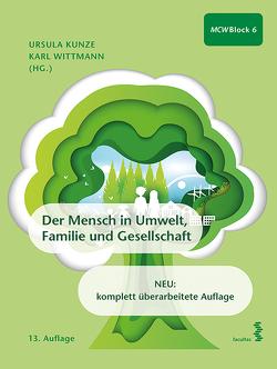 Der Mensch in Umwelt, Familie und Gesellschaft von Kunze,  Ursula, Wittmann,  Karl