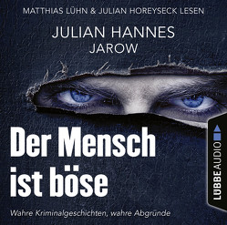 Der Mensch ist böse von Hannes,  Julian, Horeyseck,  Julian, Lühn,  Matthias