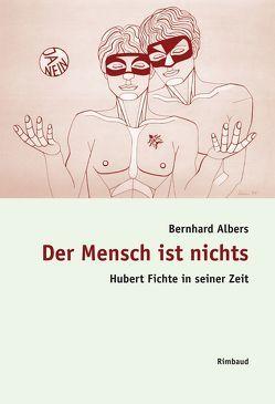 Der Mensch ist nichts von Albers,  Bernhard, Kostka,  Jürgen