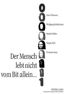 Der Mensch lebt nicht vom Bit allein… von Fleissner,  Peter, Hofkirchner,  Wolfgang, Mueller,  Harald, Pohl,  Margit