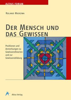 Der Mensch und das Gewissen von Gerhards,  Ulrich J., Mierzwa,  Roland, Vanecek,  Günter