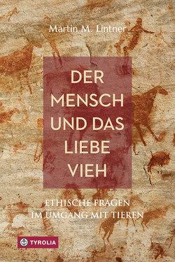 Der Mensch und das liebe Vieh von Amor,  Christoph J., Lintner,  Martin M., Moling,  Markus