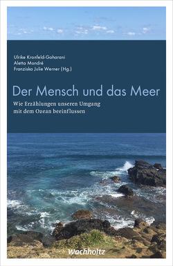 Der Mensch und das Meer von Kronfeld-Goharani,  Ulrike, Mondré,  Aletta, Werner,  Franziska