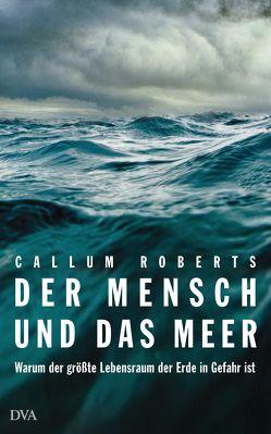Der Mensch und das Meer von Roberts,  Callum, Vogel,  Sebastian