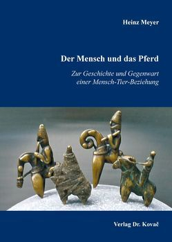Der Mensch und das Pferd von Meyer,  Heinz