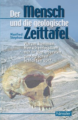Der Mensch und die geologische Zeittafel von Stephan,  Manfred