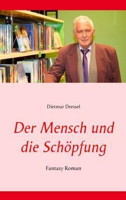 Der Mensch und die Schöpfung von Dressel,  Dietmar