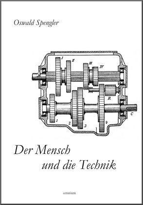 Der Mensch und die Technik von Spengler,  Oswald