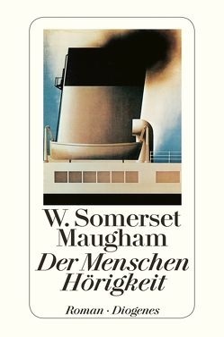 Der Menschen Hörigkeit von Feigl,  Susanne, Maugham,  W. Somerset, Zoff,  Mimi