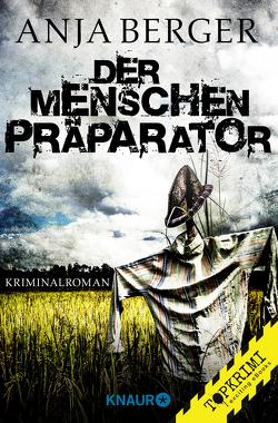 Der Menschen-Präparator von Berger,  Anja