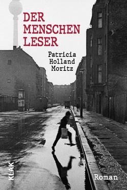 Der Menschenleser von Holland Moritz,  Patricia