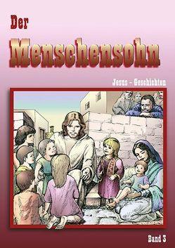Der Menschensohn. Jesus-Geschichten / Der Menschensohn. Jesus-Geschichten von Serena,  Teresa